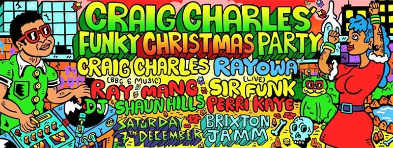 Craig Charles Funky Christmas Party at Brixton Jamm on Sat 7th December 2019 Flyer