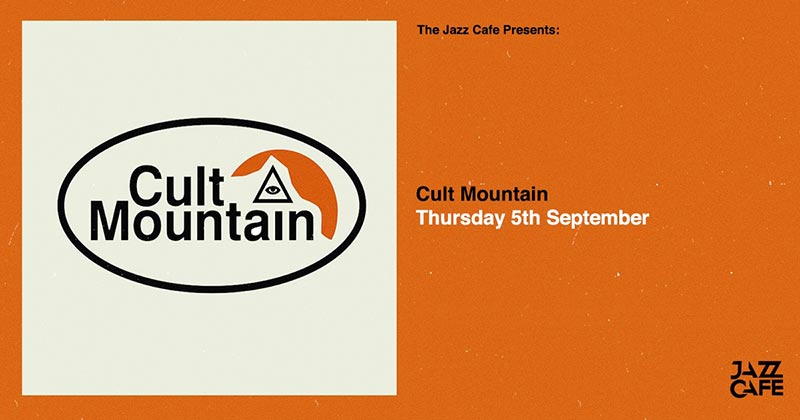 Cult Mountain at Jazz Cafe on Thu 5th September 2019 Flyer