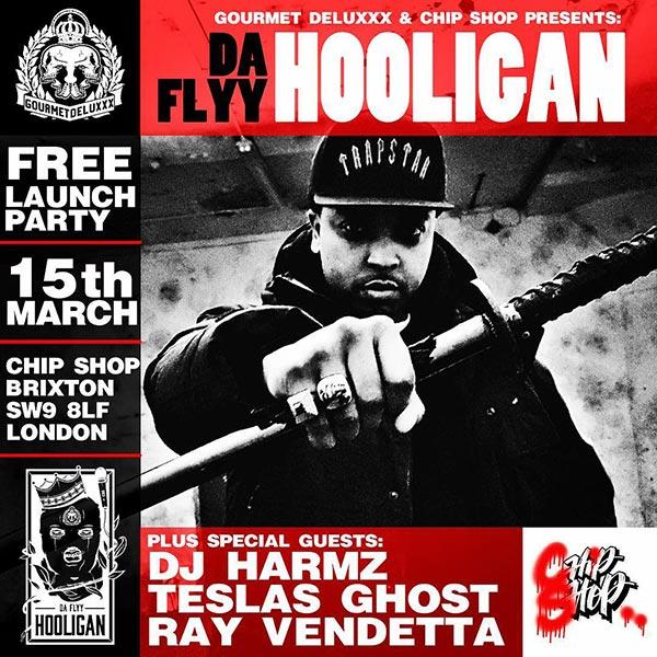 Da Flyy Hooligan at Chip Shop BXTN on Thu 15th March 2018 Flyer