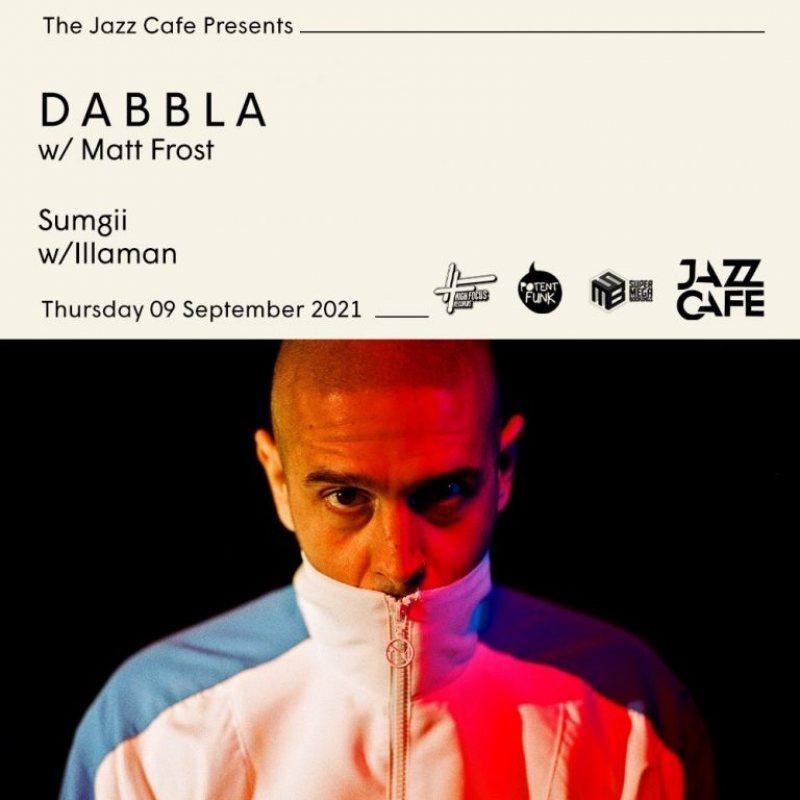 Dabbla at Jazz Cafe on Thu 9th Sep 2021