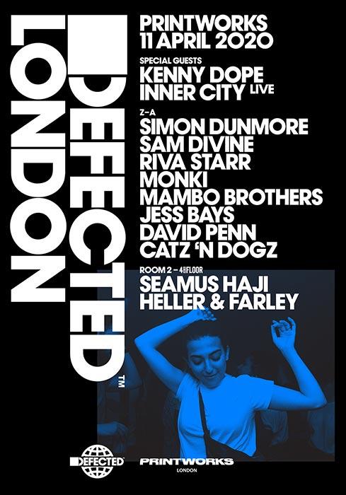 Defected w/ Kenny Dope at Printworks on Sat 11th April 2020 Flyer