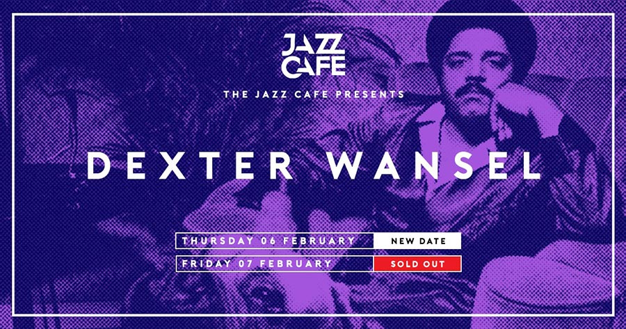 Dexter Wansel at Jazz Cafe on Thu 6th February 2020 Flyer
