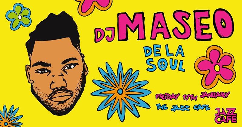 DJ Maseo (De La Soul) at Jazz Cafe on Fri 17th January 2020 Flyer
