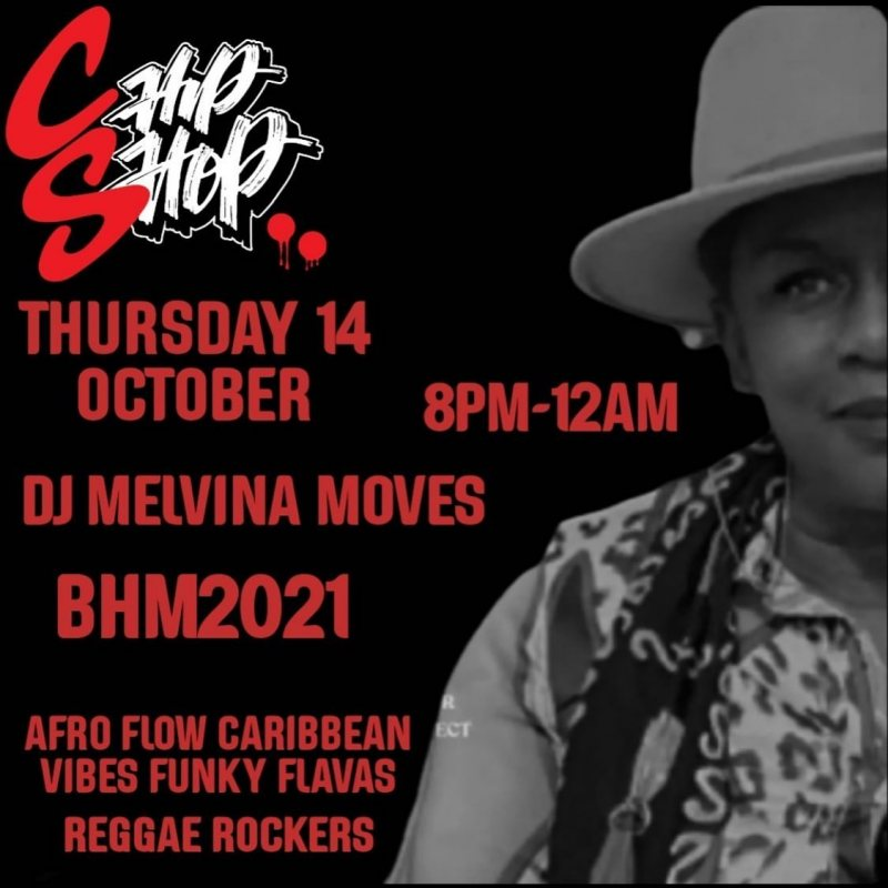 DJ Melvina Moves at Chip Shop BXTN on Thu 14th October 2021 Flyer