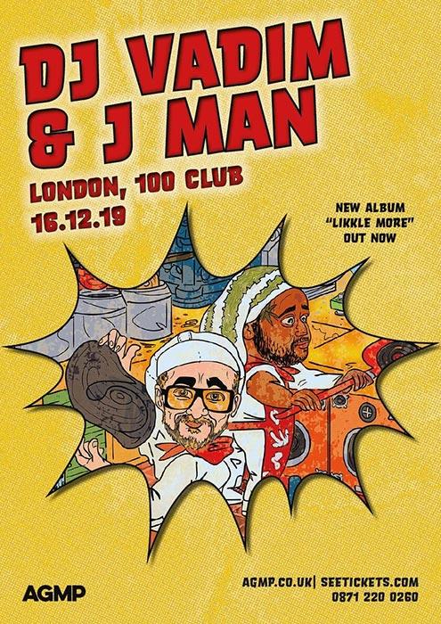 DJ Vadim + J Man at 100 Club on Mon 16th December 2019 Flyer