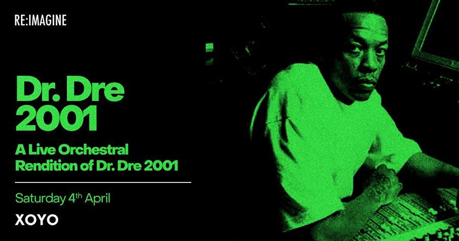 Dr. Dre 2001 - Live Orchestral Rendition at XOYO on Sat 4th April 2020 Flyer