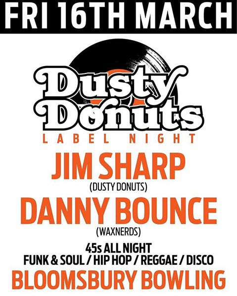 Dusty Donuts Label Night at Bloomsbury Bowl on Fri 16th March 2018 Flyer