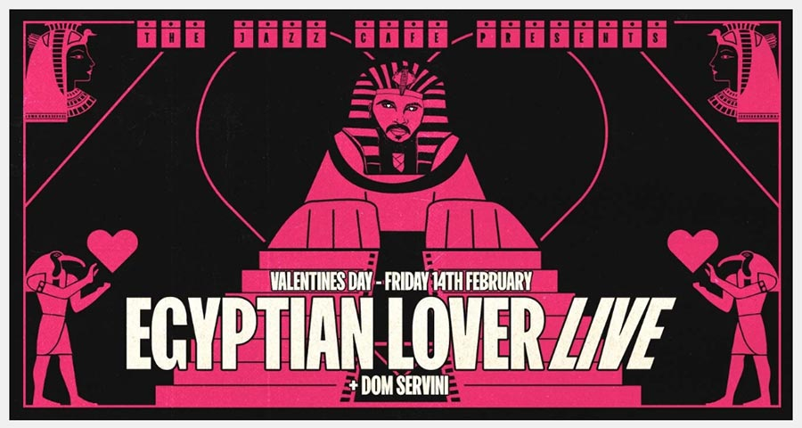 Egyptian Lover (Live)  at Jazz Cafe on Fri 14th February 2020 Flyer