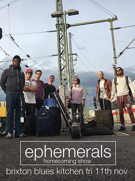Ephemerals at The Blues Kitchen Brixton on Fri 11th November 2016 Flyer