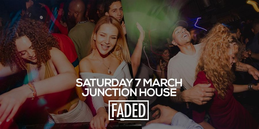 Faded at Junction House at Junction House on Sat 7th March 2020 Flyer