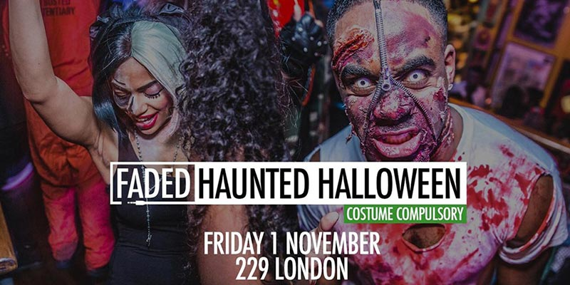 Faded Haunted Halloween at 229 The Venue on Fri 1st November 2019 Flyer