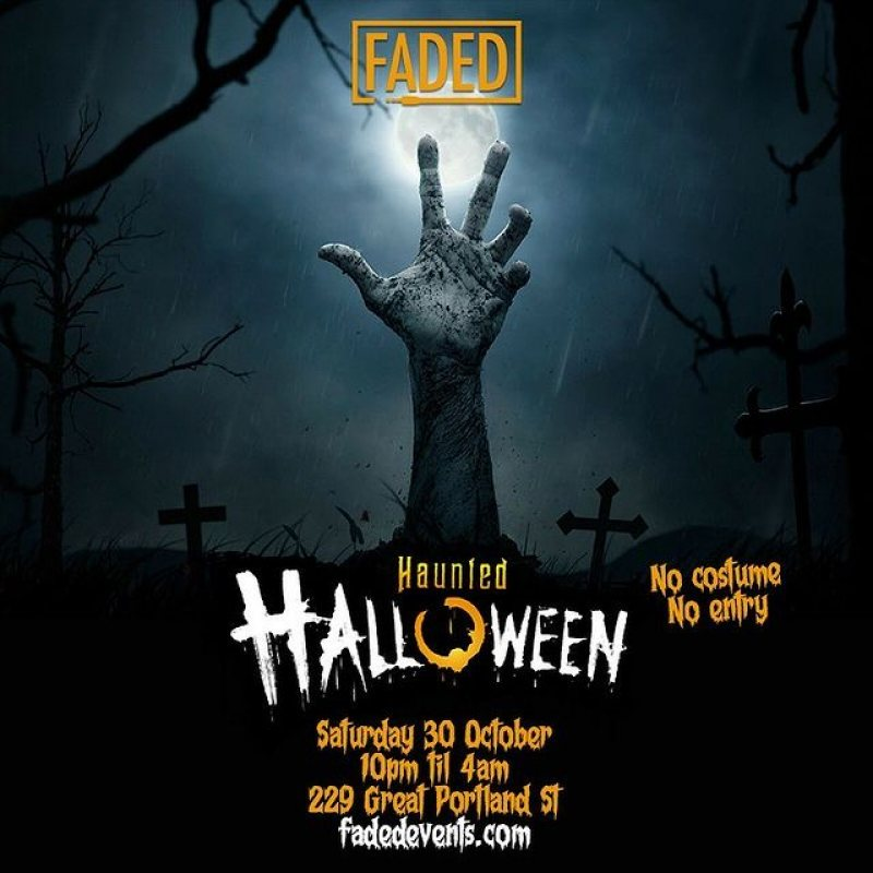 Faded: Haunted Halloween at 229 The Venue on Sat 30th October 2021 Flyer