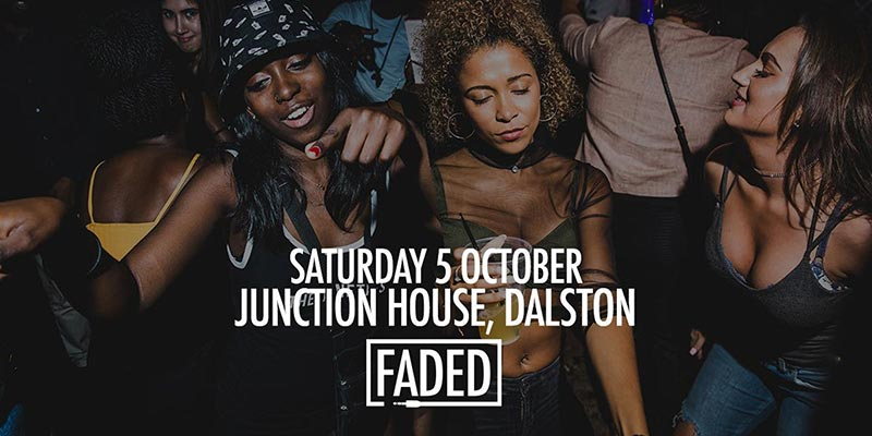 Faded at Junction House on Sat 5th October 2019 Flyer