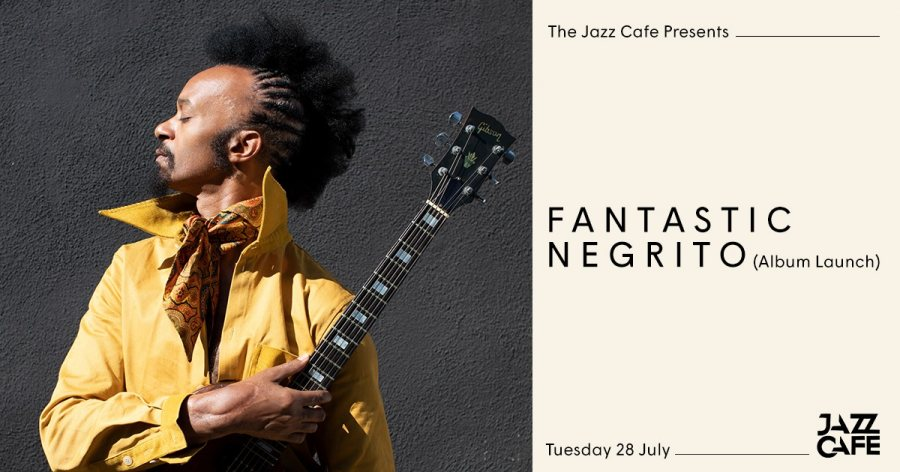 Fantastic Negrito at Jazz Cafe on Tue 28th July 2020 Flyer