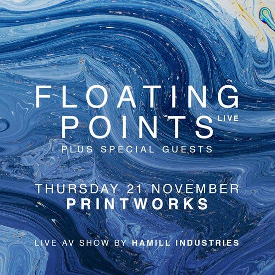 Floating Points at Printworks on Thu 21st November 2019 Flyer