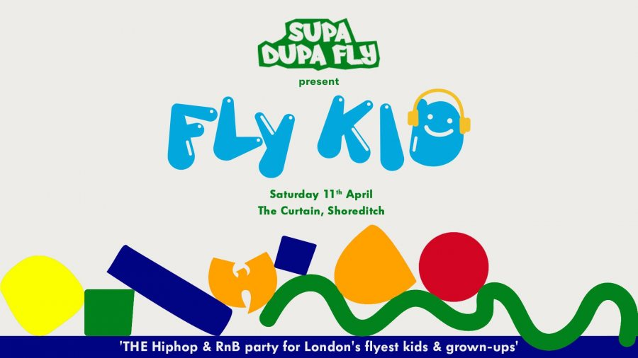 Fly Kid at The Curtain on Sat 11th April 2020 Flyer
