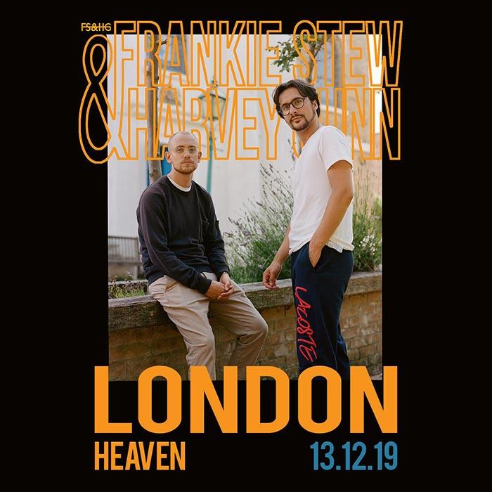 Frankie Stew & Harvey Gunn at Heaven on Fri 13th December 2019 Flyer