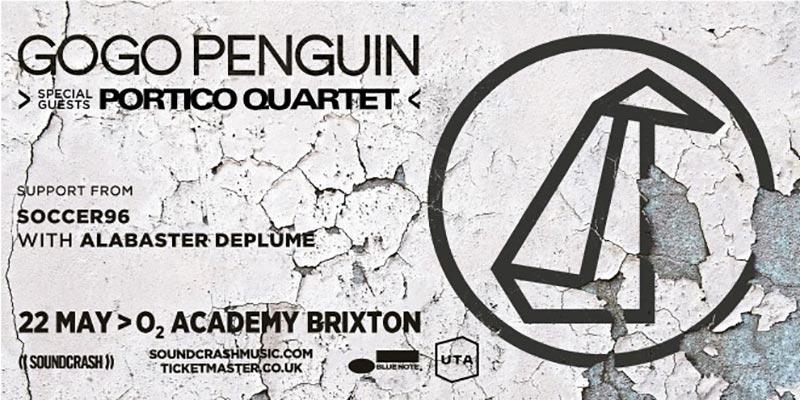 GoGo Penguin + Portico Quartet at Brixton Academy on Fri 22nd May 2020 Flyer
