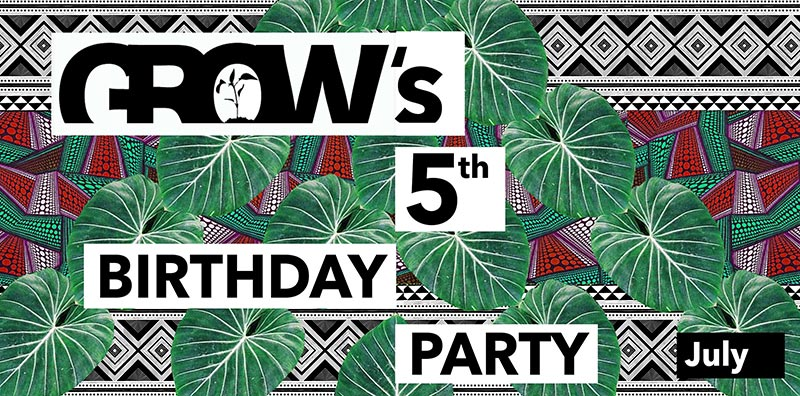Grow's 5th Birthday at Grow Hackney on Sat 6th July 2019 Flyer
