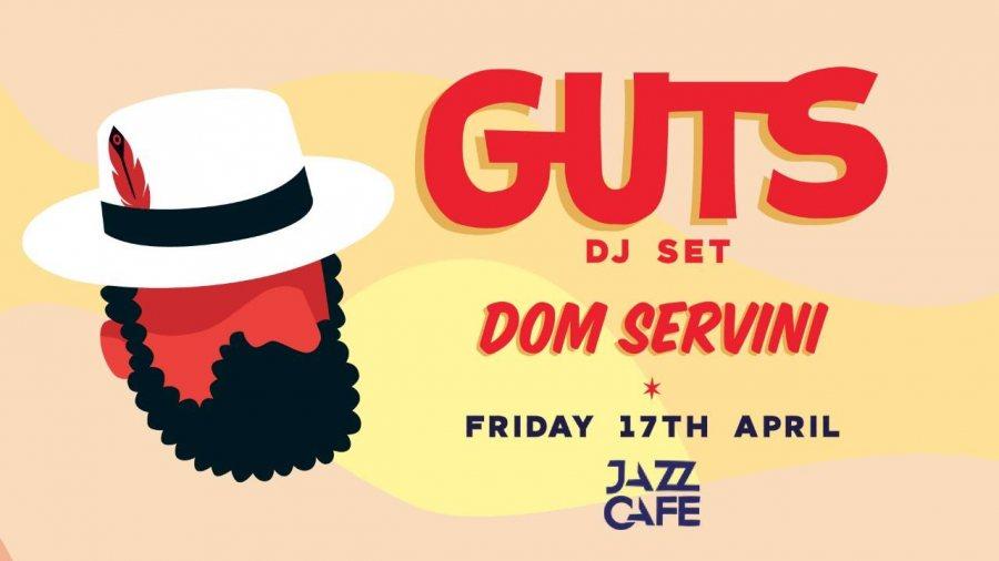 GUTS (DJ Set) at Jazz Cafe on Fri 17th April 2020 Flyer