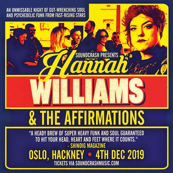 Hannah Williams & The Affirmations  at Oslo Hackney on Wed 4th December 2019 Flyer