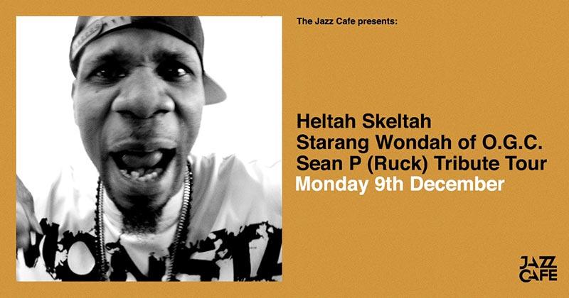Heltah Skeltah Sean P Tribute at Jazz Cafe on Mon 9th December 2019 Flyer