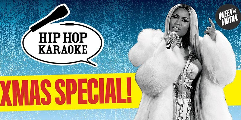Hip Hop Karaoke at Queen of Hoxton on Thu 19th December 2019 Flyer