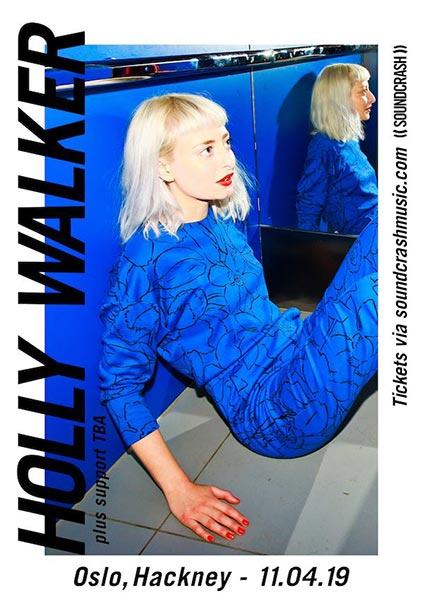 Holly Walker at Oslo Hackney on Thu 11th April 2019 Flyer