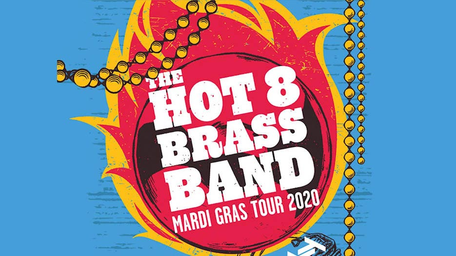 The Hot 8 Brass Band at Brixton Academy on Sat 7th March 2020 Flyer