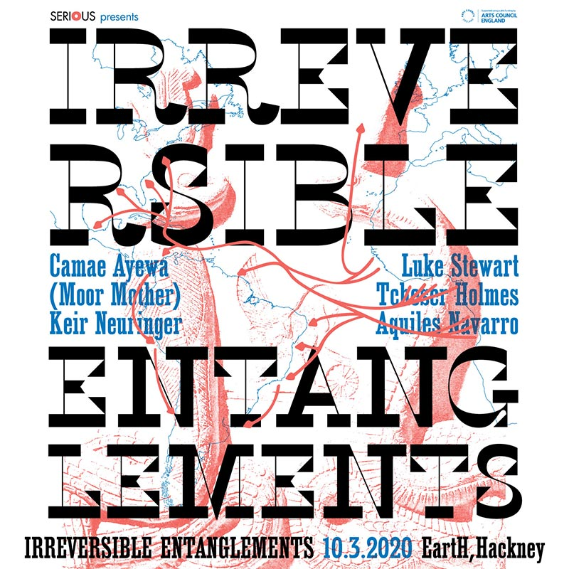 Irreversible Entanglements at EartH on Tue 10th March 2020 Flyer