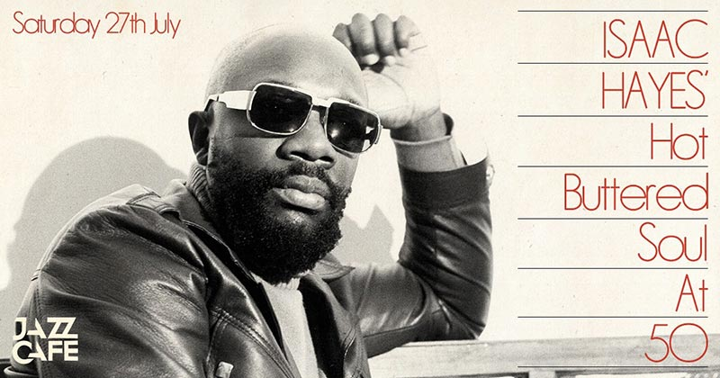 Isaac Hayes' Hot Buttered Soul at Jazz Cafe on Sat 27th July 2019 Flyer