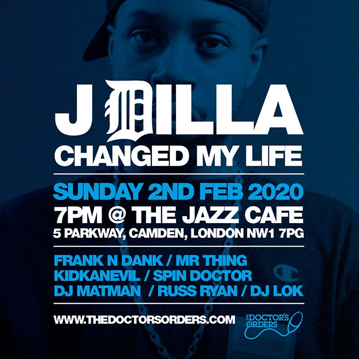 J Dilla Changed My Life at Jazz Cafe on Sun 2nd February 2020 Flyer