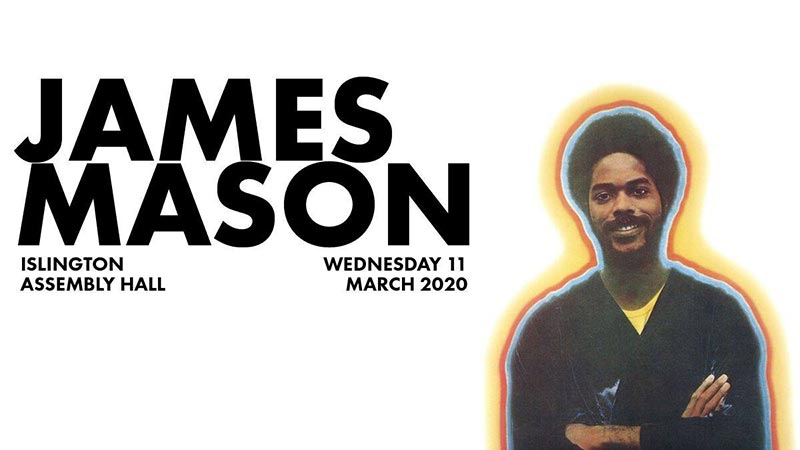 James Mason at Islington Assembly Hall on Wed 11th March 2020 Flyer