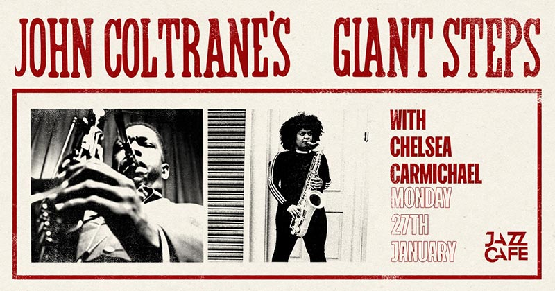 Giant Steps 60th Anniversary at Jazz Cafe on Mon 27th January 2020 Flyer