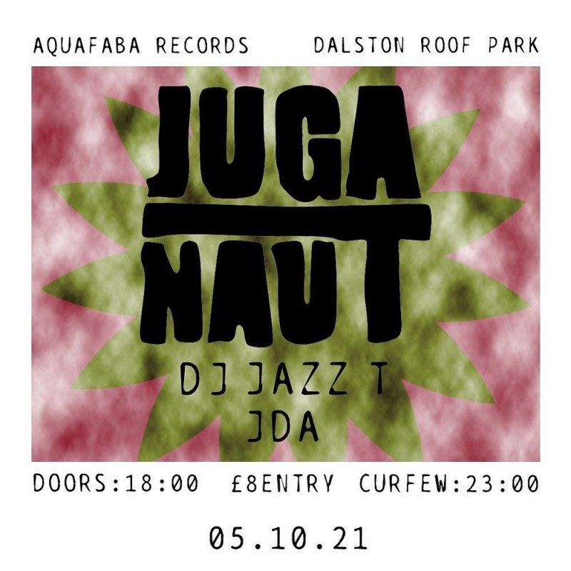 Juga-Naut at Dalston Roof Park on Tue 5th October 2021 Flyer
