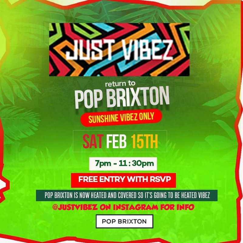 Just Vibez at Pop Brixton on Sat 15th February 2020 Flyer