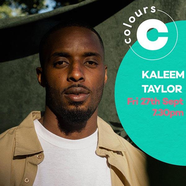 Kaleem Taylor at Colours Hoxton on Fri 27th September 2019 Flyer