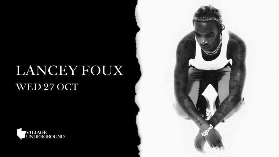 Lancey Foux at Village Underground on Wed 27th October 2021 Flyer