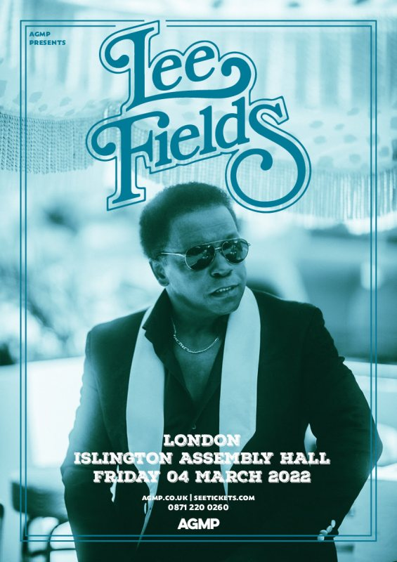 Lee Fields at Islington Assembly Hall on Fri 4th March 2022 Flyer