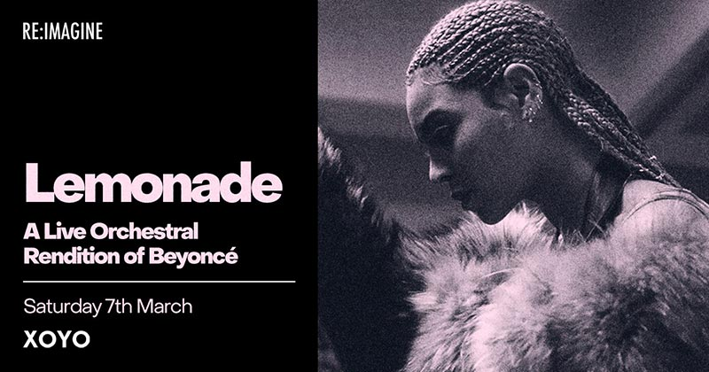 Lemonade Re:made at XOYO on Sat 7th March 2020 Flyer