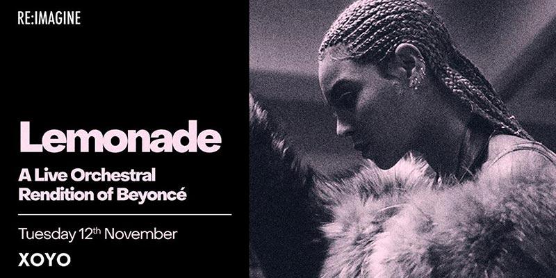 Lemonade Re:made at XOYO on Tue 12th November 2019 Flyer