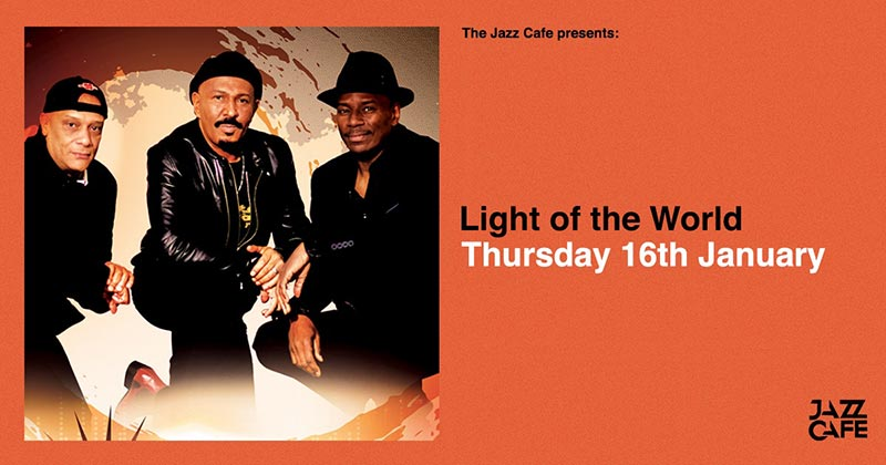 Light of the World at Jazz Cafe on Thu 16th January 2020 Flyer