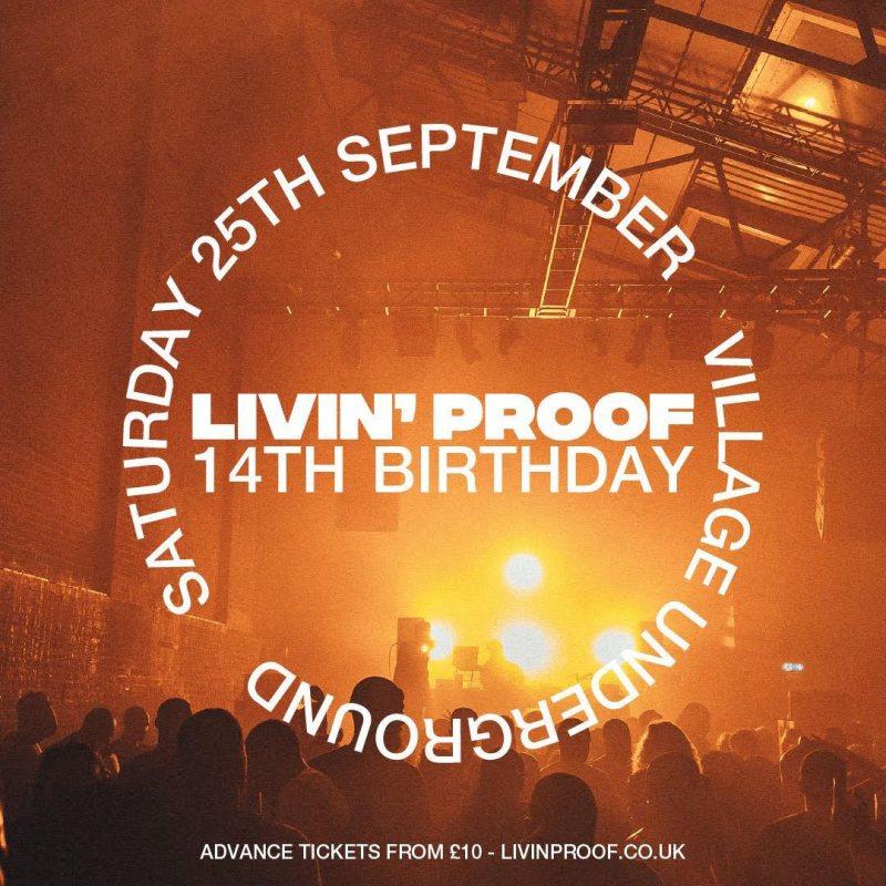 Livin' Proof 14th Birthday at Village Underground on Sat 25th September 2021 Flyer