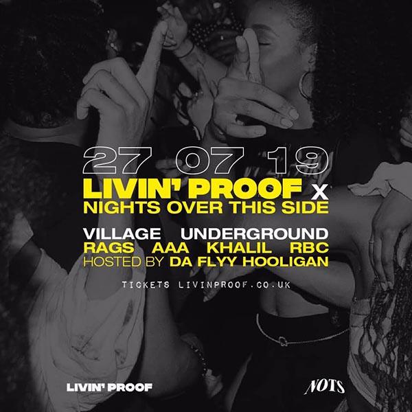 Livin' Proof at Village Underground on Sat 27th July 2019 Flyer
