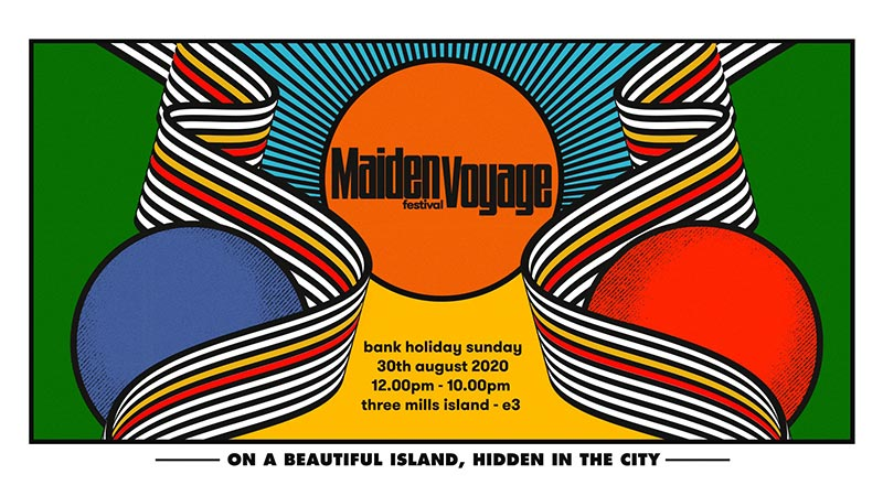 Maiden Voyage Festival 2020 at Three Mills Island on Sun 30th August 2020 Flyer