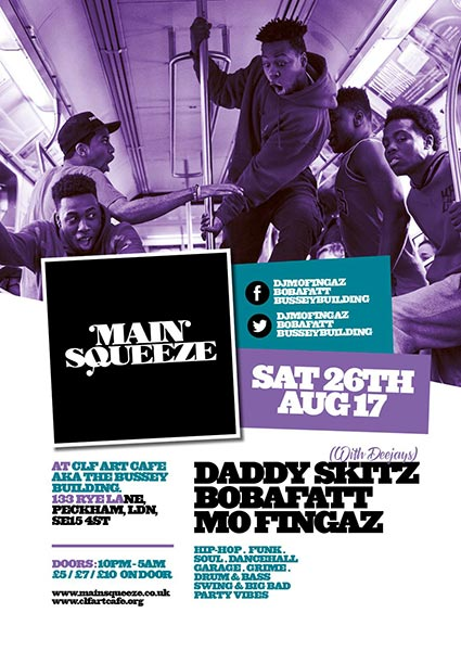 Main Squeeze at Bussey Building on Sat 26th August 2017 Flyer