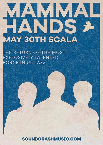 Mammal Hands at Scala on Thu 30th May 2019 Flyer