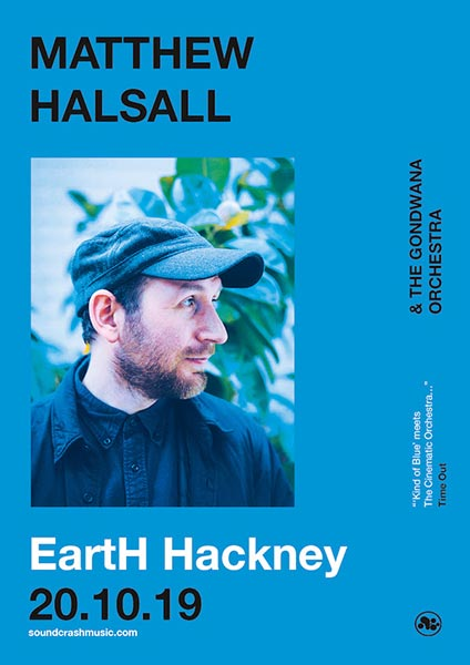 Matthew Halsall at EartH on Sun 20th October 2019 Flyer