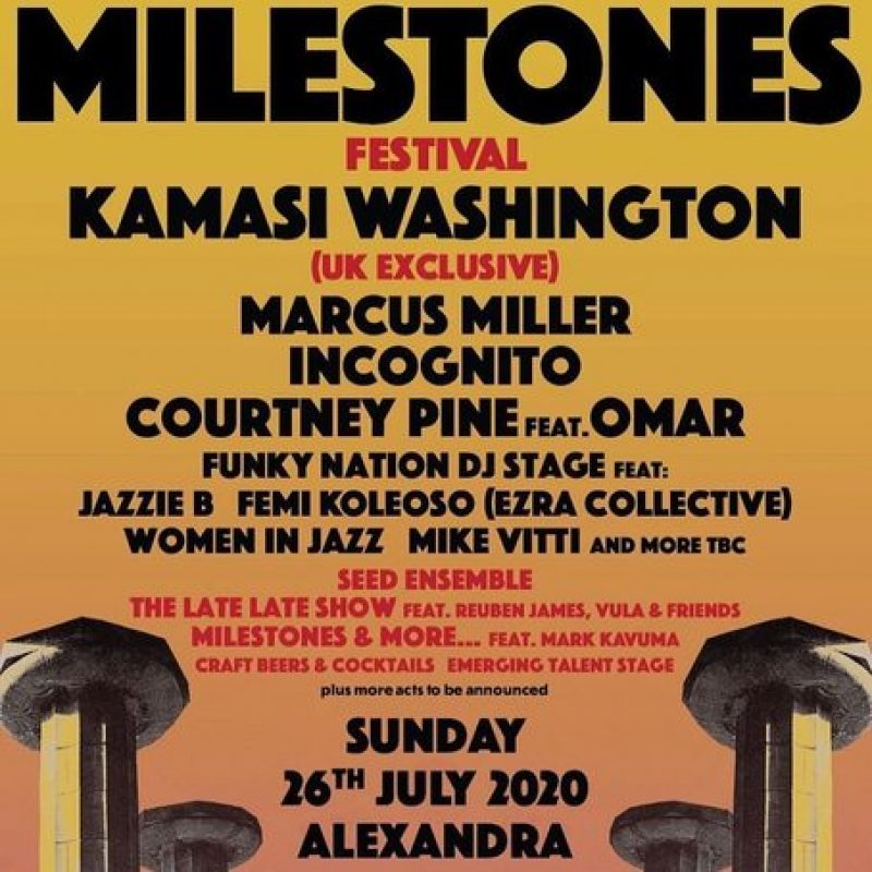Milestones Festival at Alexandra Palace on Sun 26th July 2020 Flyer