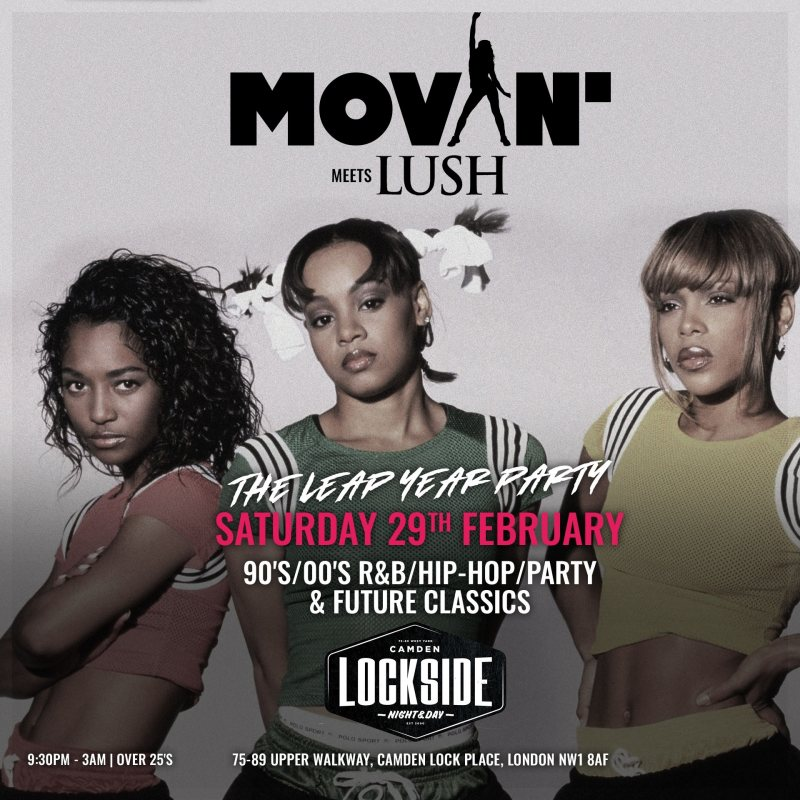 Movin' Meets Lush at Lockside Camden on Sat 29th February 2020 Flyer